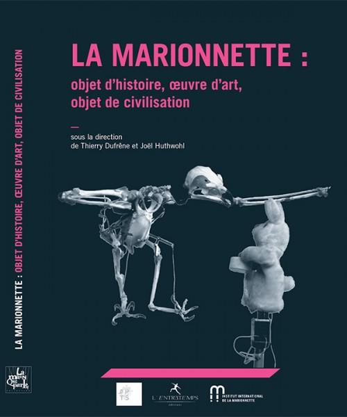 LA MARIONNETTE : OBJET D'HISTOIRE, ŒUVRE D'ART, OBJET DE CIVILISATION