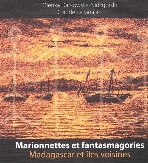 MARIONNETTES ET FANTASMAGORIES ; MADAGASCAR ET ÎLES VOISINES